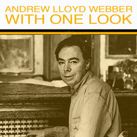 Andrew Lloyd Webber - With One Look
