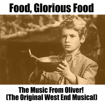 Various Artists - Food, Glorious Food: The Music from Oliver! (The Original West End Musical)