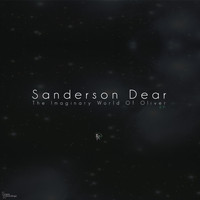 Sanderson Dear - The Imaginary World of Oliver Ep
