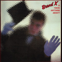 Brand X - Is There Anything About