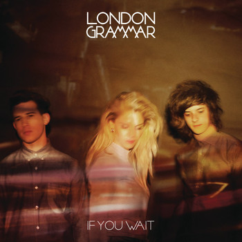 London Grammar - If You Wait (Deluxe)