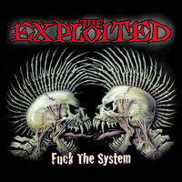 The Exploited - Fuck The System (Special Edition)