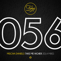 Mischa Daniels - Take Me Higher (2014 Mixes)