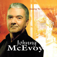 Johnny McEvoy - Going to California