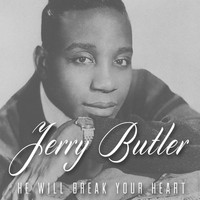 Jerry Butler - He Will Break Your Heart