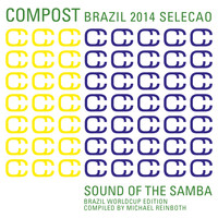 Various Artists - Compost Brazil 2014 Selecao - Sound of the Samba - Brazil Worldcup Edition - Compiled by Michael Reinboth