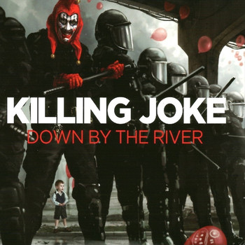Killing Joke - Down by the River