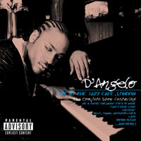 D'Angelo - Live At The Jazz Cafe, London (Explicit)