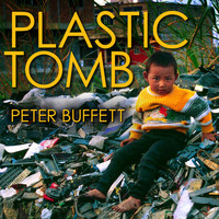 Peter Buffett - Plastic Tomb
