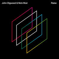 John Digweed & Nick Muir - Raise