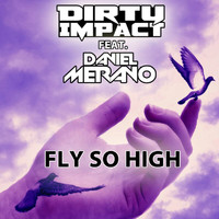 Dirty Impact - Fly So High