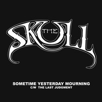 The Skull - Sometime Yesterday Mourning