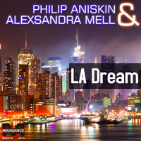 Philip Aniskin & Alexsandra Mell - Los Angeles Dream