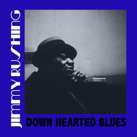 Jimmy Rushing - Down Hearted Blues