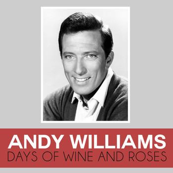 Andy Williams - Days of Wine and Roses