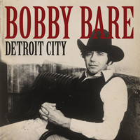 Bobby Bare - Detroit City