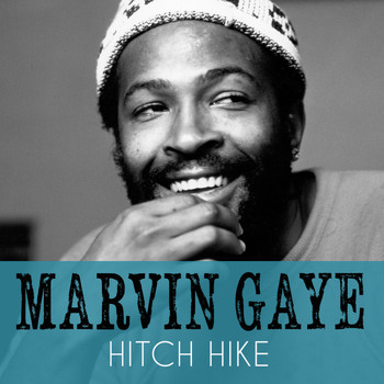 Marvin Gaye - Hitch Hike