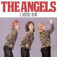 The Angels - I Adore Him
