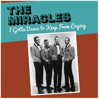 The Miracles - I Gotta Dance to Keep from Crying