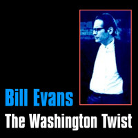 Bill Evans - The Washington Twist