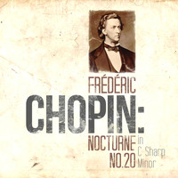 Frederic Chopin - Nocturne No. 20 in C Sharp Minor, Op. posth - Single