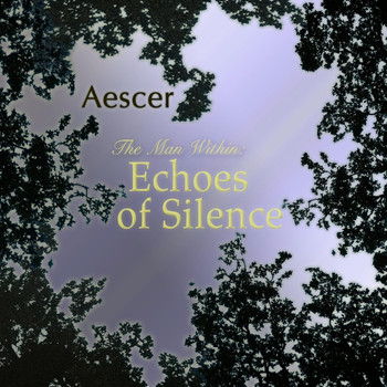 Aescer - The Man Within: Echoes of Silence