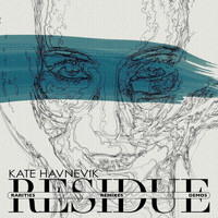 Kate Havnevik - Residue (Remixes, Rarities and Demos)