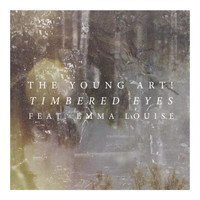 Emma Louise - Timbered Eyes (feat. Emma Louise)