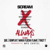 DJ Scream - Always (feat. QUE., Gunplay, Waka Flocka Flame, and Tracy T)