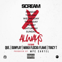 DJ Scream - Always (feat. QUE., Gunplay, Waka Flocka Flame, and Tracy T) (Explicit)