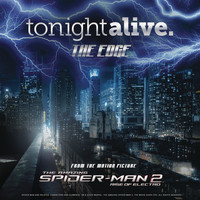 "Tonight Alive - The Edge (From the Motion Picture ""The Amazing Spider-Man 2"")"