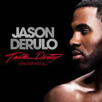 Jason Derulo - Talk Dirty [en Español] (feat. 2 Chainz)