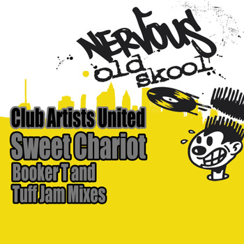Club Artists United - Sweet Chariot - Booker T and Tuff Jam Mixes