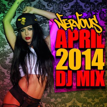 Various Artists - Nervous April 2014 DJ Mix