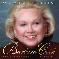 Barbara Cook - You Make Me Feel So Young: Live At Feinstein's