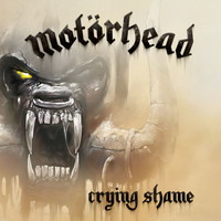 Motörhead - Crying Shame