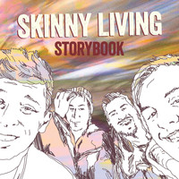 Skinny Living - Storybook