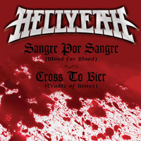 HELLYEAH - Sangre Por Sangre (Blood For Blood) / Cross To Bier (Cradle Of Bones)