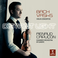 Renaud Capuçon - Distant Light - Renaud Capuçon plays Bach & Vasks