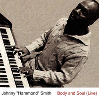 "Johnny ""Hammond"" Smith - Body and Soul (Live)"