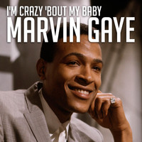 Marvin Gaye - I'm Crazy 'Bout My Baby