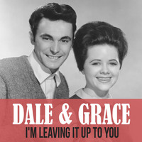 Dale & Grace - I'm Leaving It up to You