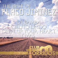 Flaco Jimenez - Club Corridos: The Best Of Flaco Jiminez - La Bamba, Cielito Lindo, Open Up Your Heart, Y Mas