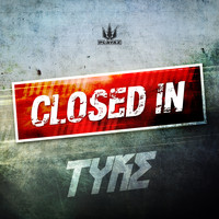 Tyke - Closed In EP