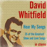 David Whitfield - Hear My Songs: 25 of the Greatest Show and Love Songs