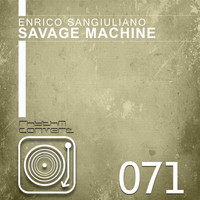 Enrico Sangiuliano - Savage Machine EP