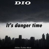 Dio - It's Danger Time