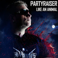 Partyraiser - Like An Animal EP