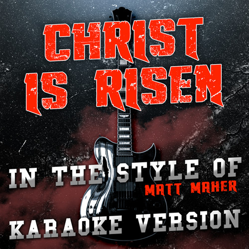 Ameritz Audio Karaoke MP3 Track Christ Is Risen (In the Style of Matt Maher) [Karaoke Version]