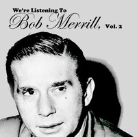 Bob Merrill - We're Listening to Bob Merrill, Vol. 2